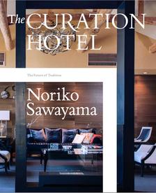 インテリアディレクター 澤山乃莉子さん著『THE CURATION HOTEL キュレーションホテルが拓く伝統の未来』