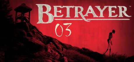 Betrayer (File.03)