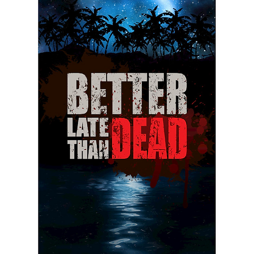 IT-WHY Exc-Better Late Than Dead - PC