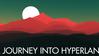 A Journey Into Hyperland (Beta version)