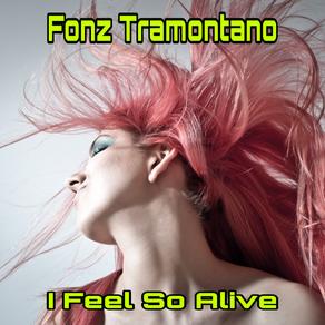 Fonz Tramontano- 'I Feel So Alive'