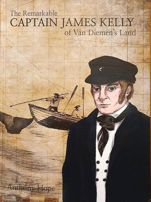 The Remarkable  Captain James Kelly of Van Diemen's Land