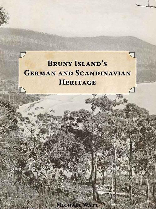 Bruny Island's German & Scandinavian  Heritage _ Michael Watt