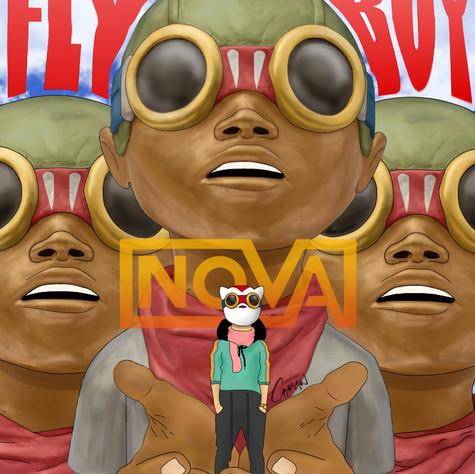 """""""FlyBoy x NOVA"""""""