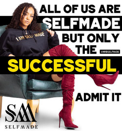 """All Of Us Are Selfmade"""