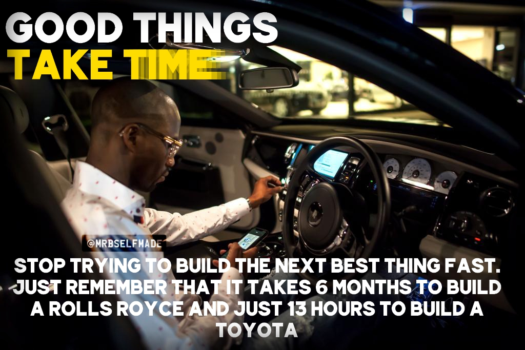 """Good Things Take Time"""