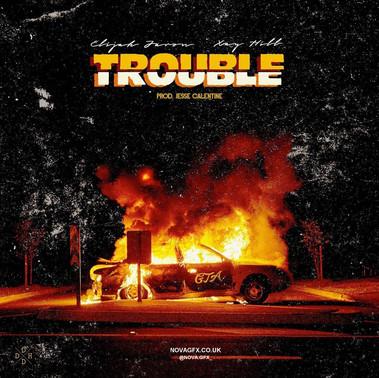 """TROUBLE"""