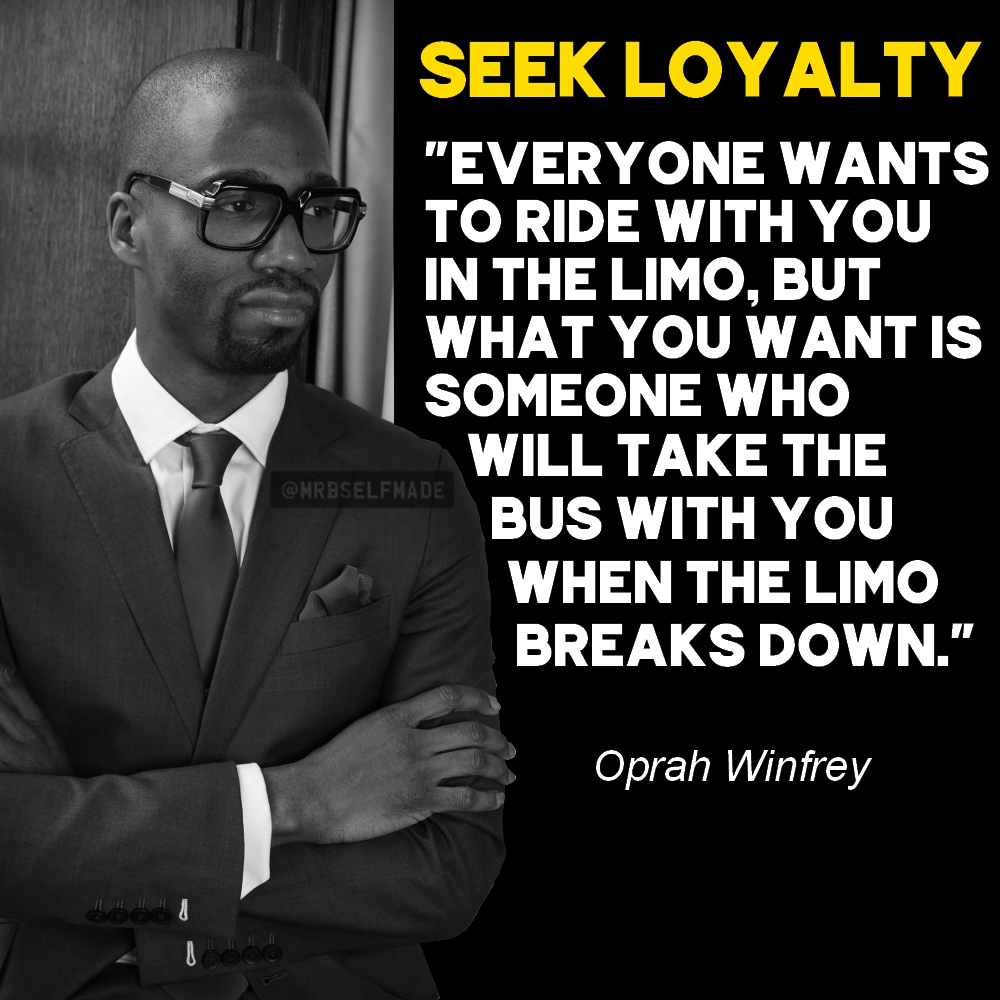 """Seek Loyalty - Oprah Winfrey"""