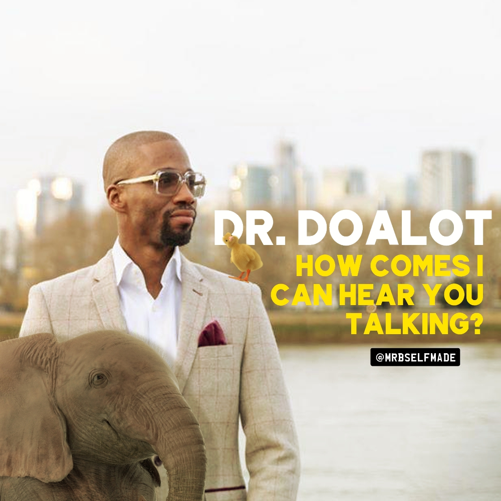 """Dr Doalot"""