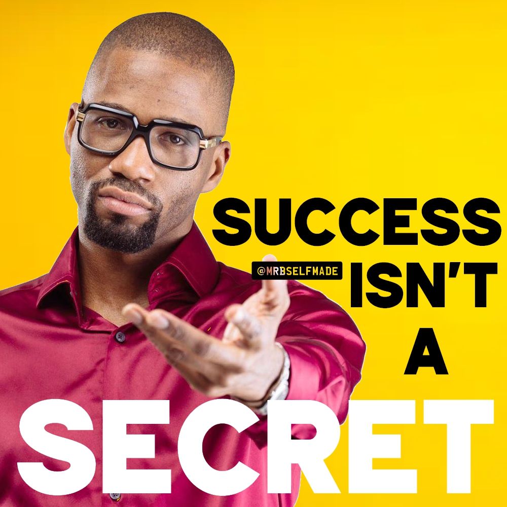 """Success Isn't A Secret"""