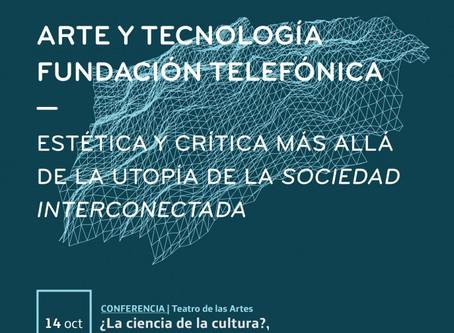 I Ciclo Arte y Tecnología Digital Fundación Telefónica: Estética y Crítica más allá de la Utopía