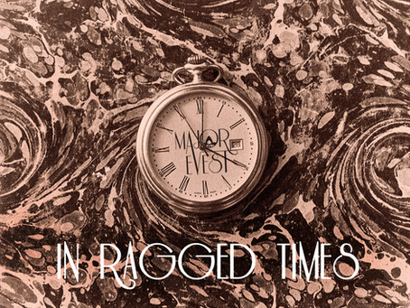 New Major Evest album IN RAGGED TIMES was released in June 2019!