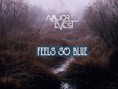 "New Major Evest Song ""Feels so Blue"""