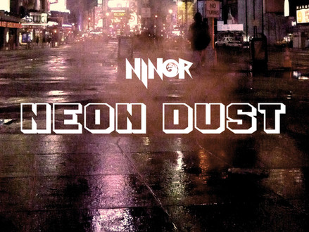 """NEON DUST""– a new Ninor EP out now!"