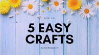 5 Easy Crafts for Kids! by Alex Maropakis