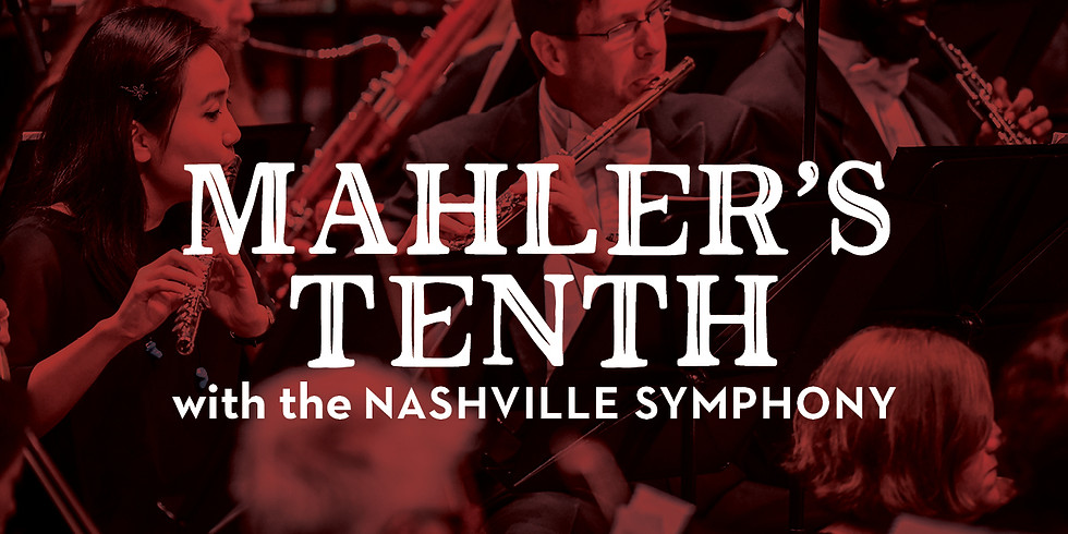 Nashville Symphony: Mahler Symphony no. 10