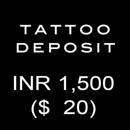 TATTOO DEPOSIT INR 1500