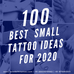 100 BEST & UNIQUE SMALL TATTOO IDEAS FOR 2020
