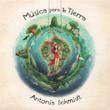 Antonia Schmidt - Musica para la tierra