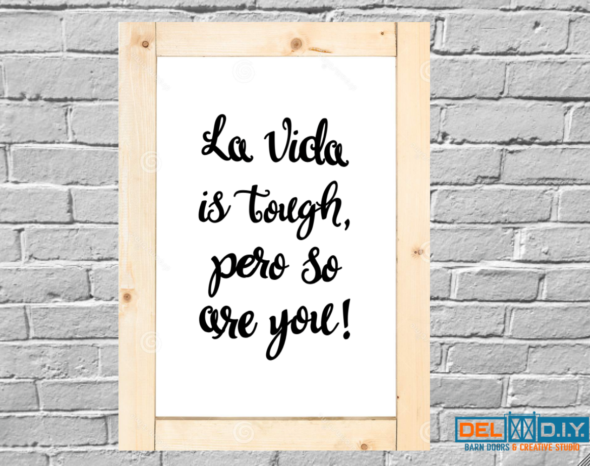 La vida is tough, pero so are you!