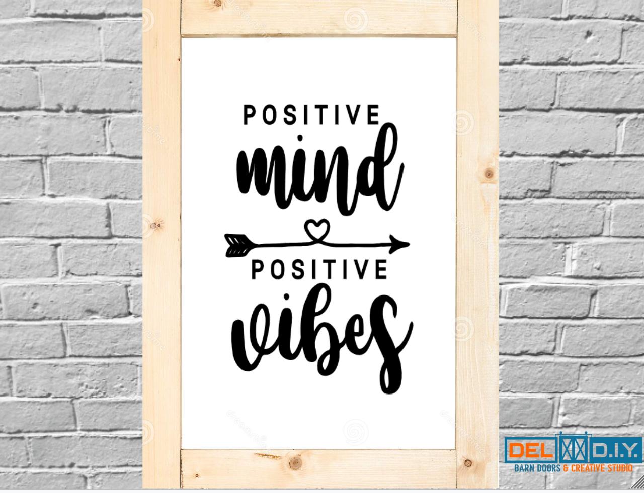Positive Mind Positive Vibes