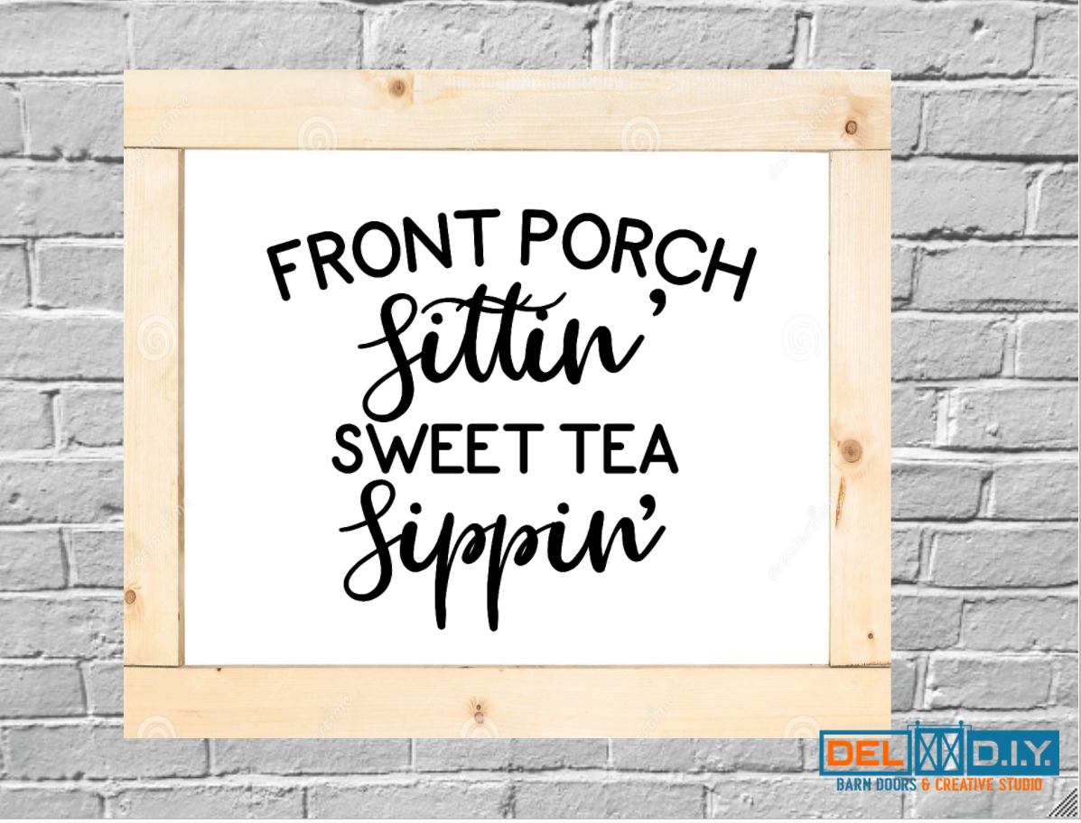 Front Porch Sittin' Sweet Tea Sippin'