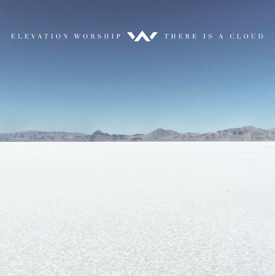 Elevation Worship-There is a Cloud