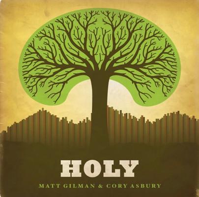 Matt Gilman & Cory Asbury-Holy