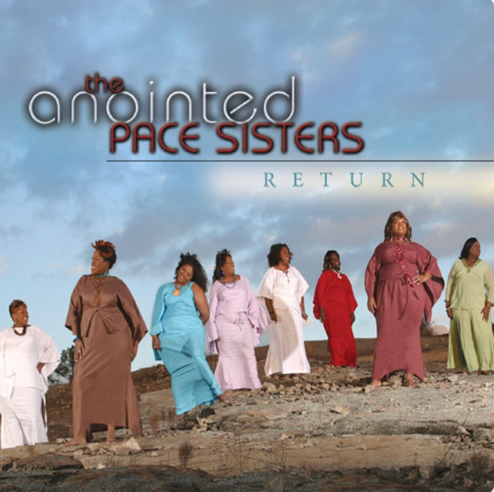 The Anointed Pace Sisters-Return