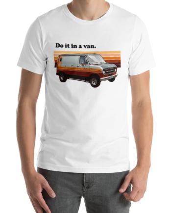 Unisex Do it in a Van T-shirt