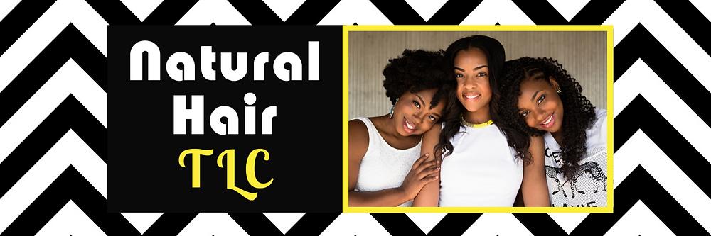 Natural Hair TLC and 3 ladies with natural hair.