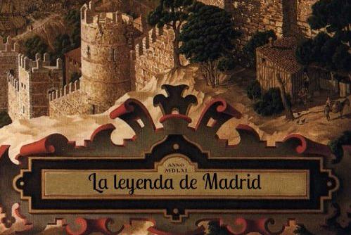 LA LEYENDA DE MADRID