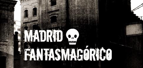 MADRID FANTASMAGÓRICO