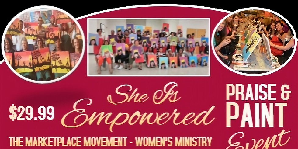 MARKET PLACE MOVEMENT WOMEN'S MINISTRY - She is Empowered