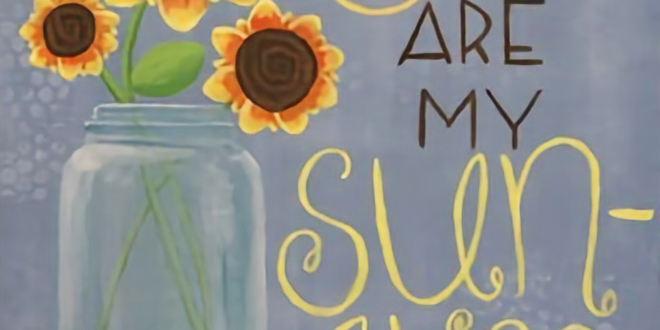Studio Party/Open Paint You Are My Sunshine