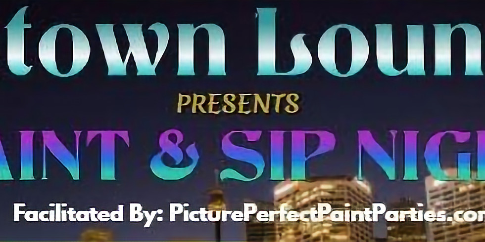 UPTOWN LOUNGE PAINT & SIP