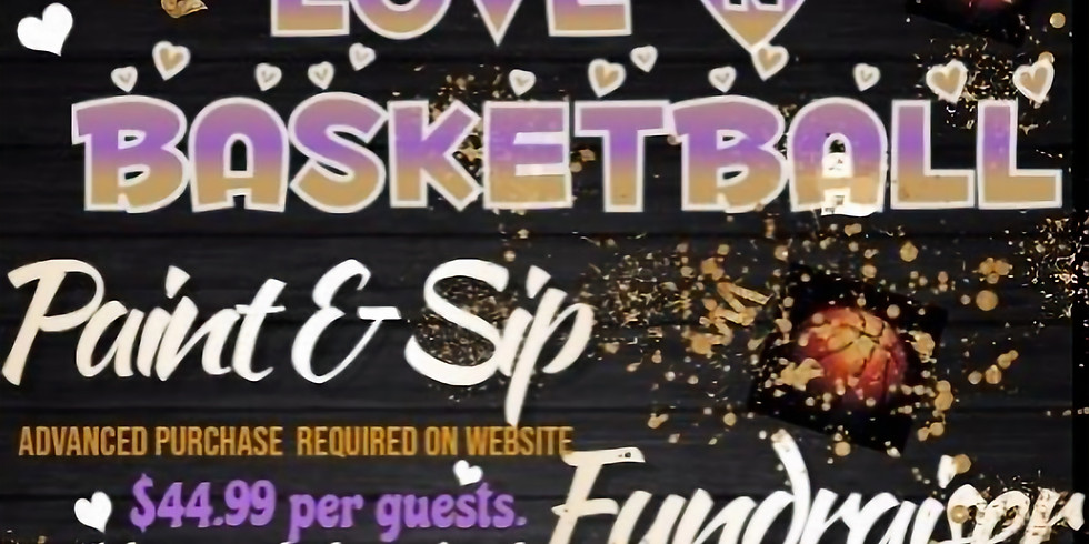 LOVE & BASKETBALL PAINT & SIP FUNDRAISER