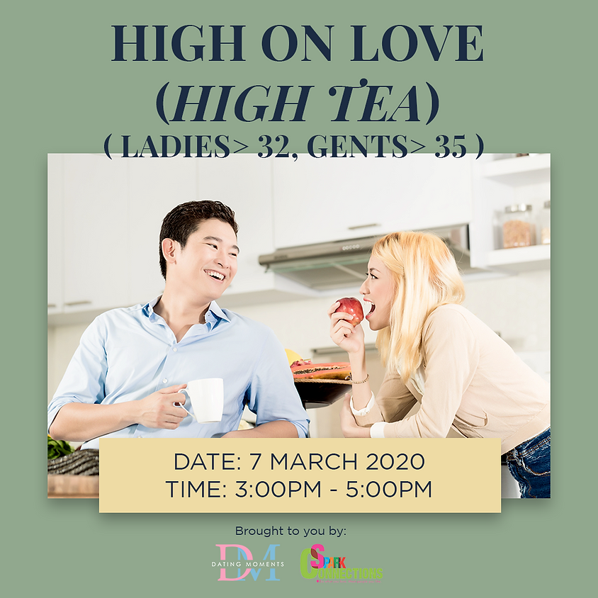 LAST SLOT FOR LADIES! High on Love (High Tea)  (For ladies > 32, Males >35) (50% OFF)