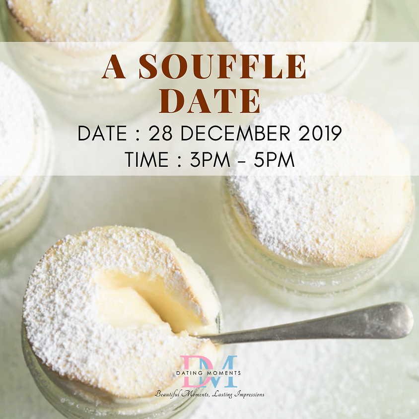 1 MORE SLOT FOR LADIES! Its a Souffle Date!