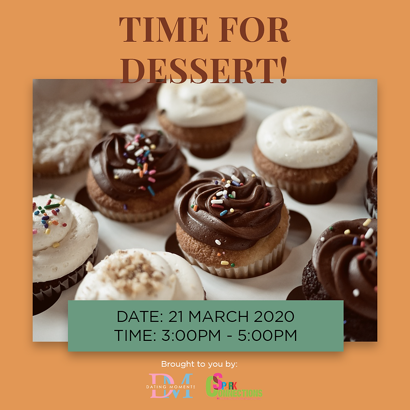 LAST 3 SLOTS FOR LADIES! Time for Dessert! (50% OFF)