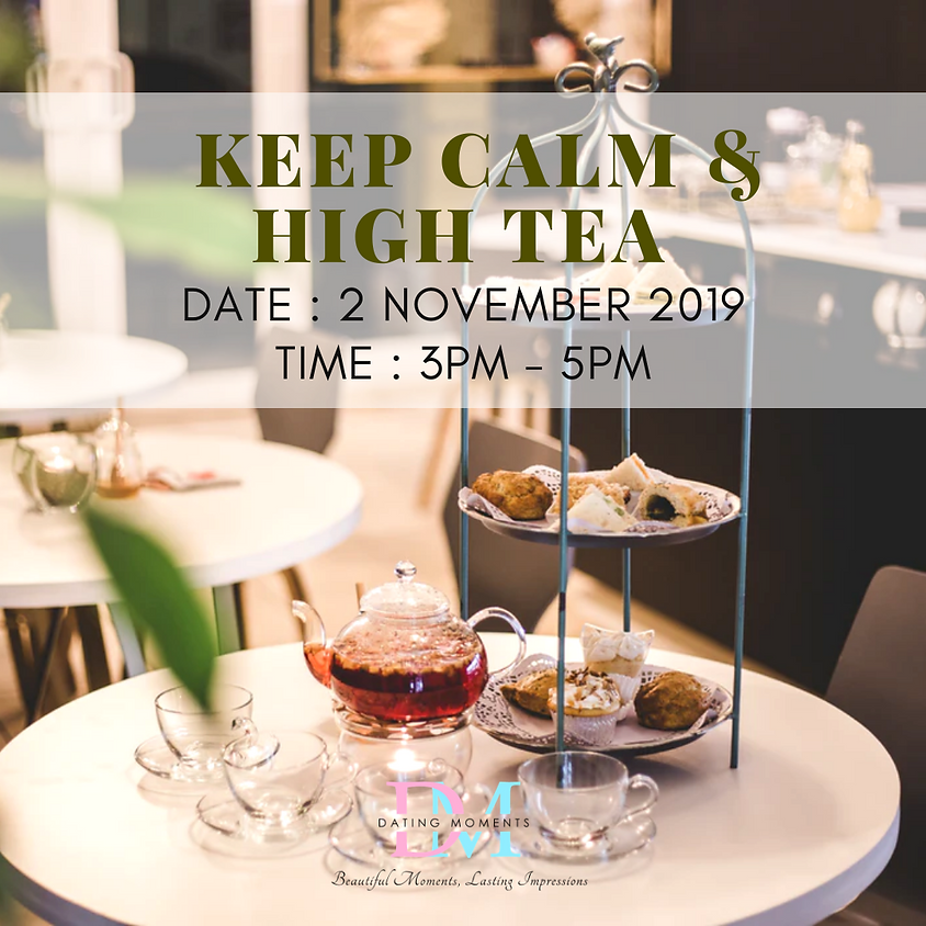Keep Calm & High Tea (For Ages 30 - 40 Years Old)