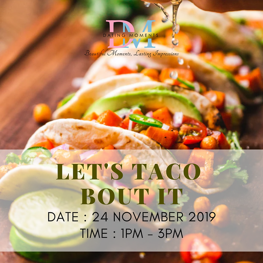 Let's Taco Bout It! CLOSED