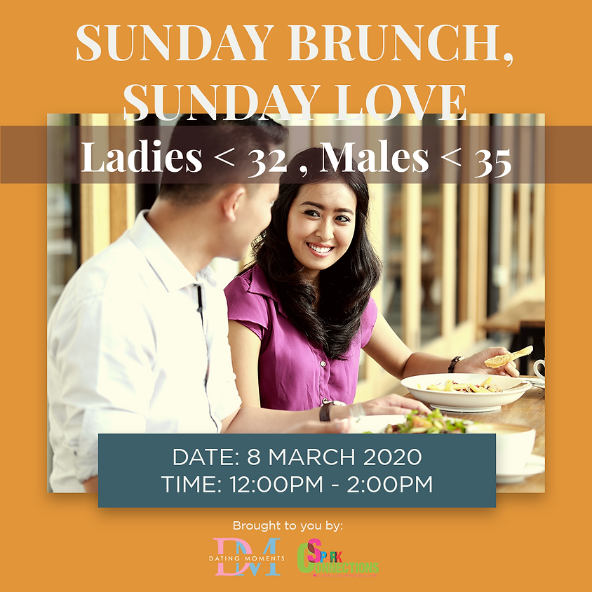 CALLING FOR GENTS! Sunday Brunch, Sunday Love  ( For ladies <32, Males < 35 ) (50% OFF)
