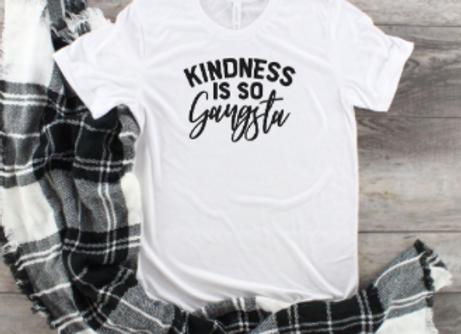Kindness is Gangsta TEE