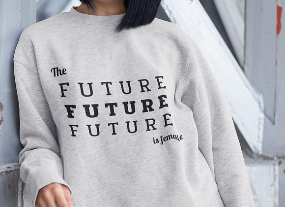 Future is Female Sweatshirt