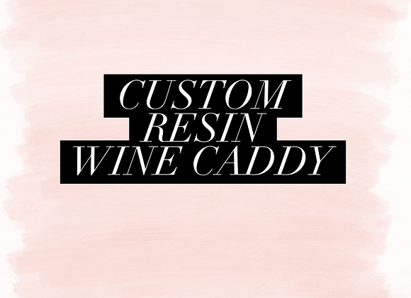 Custom Wine Caddy