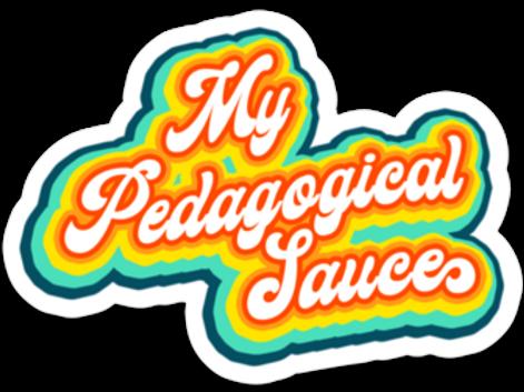 """My Pedagogical Sauce"" Sticker"