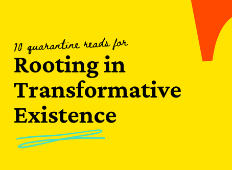 10 Quarantine Reads for Rooting in Transformative Existence