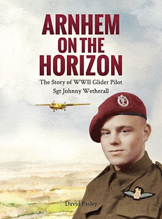 Johnny Wetherall, Glider Pilot Regiment, Arnhem, D-Day, Operation Market Garden