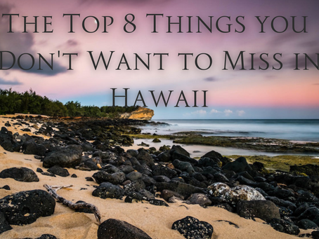 The Top 8 Things You Don't Want to Miss in Hawaii